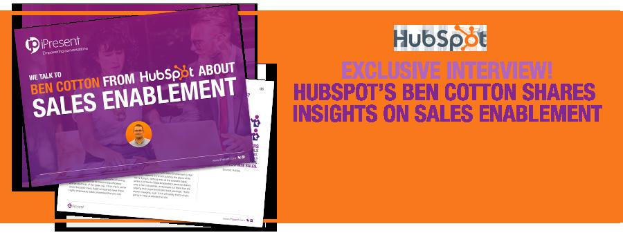 Exclusive interview! Hubspot's Ben Cotton shares insights on sales enablement best practice